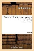 Branche Des Royaux Lignages. Tome 8