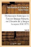 Dictionnaire Historique de l'Ancien Langage Fran?ois.Tome III. Bid-Chic