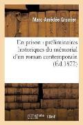 En Prison: Pr?liminaires Historiques Du M?morial d'Un Roman Contemporain
