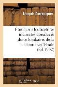?tudes Sur Les Fractures Indirectes Dorsales Dorso-Lombaires de la Colonne Vert?brale