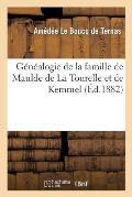 G?n?alogie de la Famille de Maulde de la Tourelle Et de Kemmel: Orn?e de Deux Planches