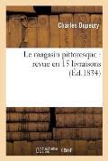Le Magasin Pittoresque: Revue En 15 Livraisons