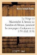 Le Si?ge de Ma?stricht. l'Arm?e de Sambre-Et-Meuse, Pendant La Campagne d'Automne de 1794
