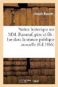 Notice Historique Sur MM. Burnouf, P?re Et Fils: Lue Dans La S?ance Publique Annuelle