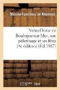 Notre-Dame de Boulogne-Sur-Mer, Son P?lerinage Et Ses F?tes (4e ?dition)