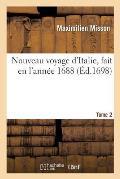 Nouveau Voyage d'Italie, Fait En l'Ann?e 1688. Tome 2