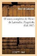 Oeuvres Compl?tes de Henri de Latouche. Fragoletta