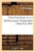 Pr?cis Historique Sur Les ?tablissements Fran?ais Dans l'Inde