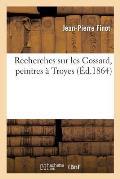 Recherches Sur Les Cossard, Peintres ? Troyes