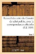 Recueil Des Actes Du Comit? de Salut Public. Tome 7