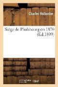 Si?ge de Phalsbourg En 1870