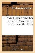 Une Famille Senlisienne. Les Junqui?res. Manuscrit Du Mus?e Cond? Publi? Par Le Comit?