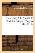 Vie de Mgr Ch. Montault Des Isles, ?v?que d'Angers