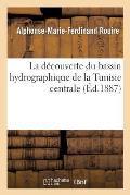 La D?couverte Du Bassin Hydrographique de la Tunisie Centrale Et l'Emplacement de l'Ancien