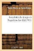 Anecdotes Du Temps de Napol?on Ier