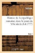 Histoire de la R?publique Romaine, Dans Le Cours Du Viie Si?cle. Tome 1