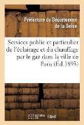 Services Public Et Particulier de l'?clairage Et Du Chauffage Par Le Gaz Dans La Ville de Paris