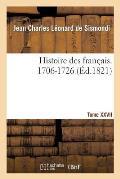 Histoire Des Fran?ais. Tome XXVII. 1706-1726
