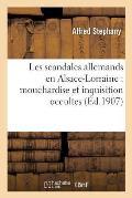 Les Scandales Allemands En Alsace-Lorraine: Mouchardise Et Inquisition Occultes, Survivances: Dictatoriales, Regime D'Exception, Corruption Des Hauts