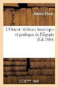 L'Orient: Tableau Historique Et Po?tique de l'?gypte