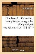 Dombrowski Et Versailles: Avec Pi?ces Et Autographes ? l'Appui Sign?s: Picard, Dombrowski
