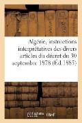 Alg?rie, Instructions Interpr?tatives Des Divers Articles Du D?cret Du 30 Septembre 1878