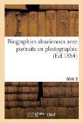 Biographies Alsaciennes Avec Portraits En Photographie. S?rie 2
