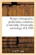 Bougie, Monographie, Productions, Commerce Et Industrie, Climatologie, Min?ralogie