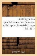 Catalogue Des Gentilshommes de Provence Et de la Principaut? d'Orange Qui Ont Pris Part Ou Envoy?
