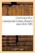 Confession d'Un Communiste-Icarien. Simples R?cits