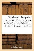 de Mazade. Dauphin?, Languedoc, Paris. Seigneurs de Bessi?res, de Saint-Prest, de Saint-Bresson