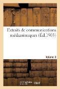 Extraits de Communications M?dianimiques. Volume 3