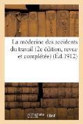 La M?decine Des Accidents Du Travail (2e ?dition, Revue Et Compl?t?e)