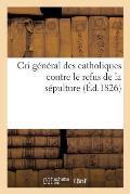 Cri G?n?ral Des Catholiques Contre Le Refus de la S?pulture