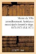 Mairie Du Viie Arrondissement. Assistance Municipale Durant Le Si?ge. 1870-1871