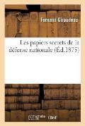 Les Papiers Secrets de la D?fense Nationale