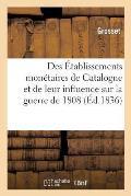 Des ?tablissements Mon?taires de Catalogne Et de Leur Influence Sur La Guerre de 1808