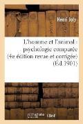 L'Homme Et l'Animal: Psychologie Compar?e (4e ?dition Revue Et Corrig?e)
