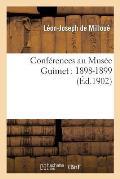 Conf?rences Au Mus?e Guimet: 1898-1899