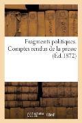 Fragments Politiques. Comptes Rendus de la Presse (?d.1872)