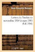 Lettres Du Tonkin de Novembre 1884 ? Mars 1885