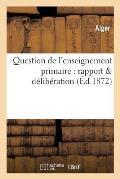 Question de l'Enseignement Primaire: Rapport D?lib?ration
