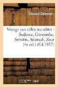 Voyage Aux Villes Maudites: Sodome, Gomorrhe, Sebo?m, Adamah, Zoar