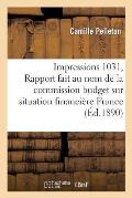 Impressions 1031, Rapport Fait Au Nom de la Commission Budget Sur Situation Financi?re de la France