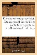 D?veloppements Proposition Faite Au Conseil Ministres Par S. S. Le Vicomte de Ch?teaubriand