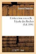 L'?ducation Nouvelle: L'?cole Des Roches