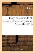 ?loge Historique de M. Surian, ?v?que Et Seigneur de Vence