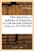 Table Alphab?tique Et Analytique de la Traduction Du Code Annamite d'Aubaret (?dition de 1875)