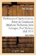 Pr?f?rences: C. Gu?rin, R. de Gourmont, S. Mallarm?, J. Laforgue, P. Verlaine (2e ?d.)