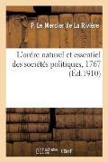 L'Ordre Naturel Et Essentiel Des Soci?t?s Politiques, 1767